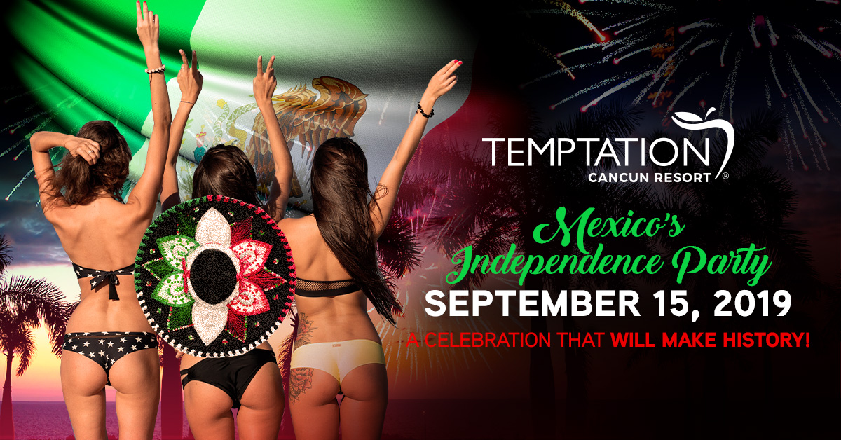 Temptation Cancun Resort's 2019 Mexico Independence Party Will Make History