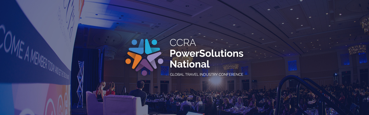 CCRA PowerSolutions National Conference Delivers Star Power and Rave Reviews With More Than 700 Travel Professionals In Attendance