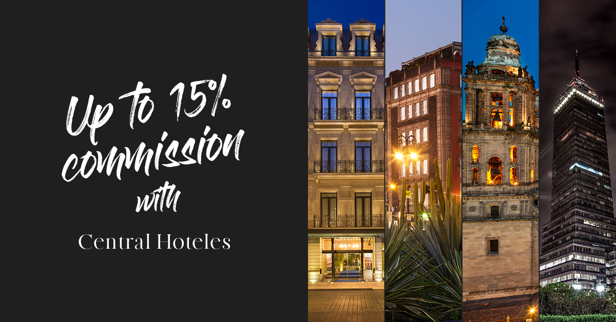 Get Up to 15% Commission with Central Hoteles This Year